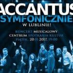 Bo cuda dzieją się, gdywierzysz wnie– Accantus Symfonicznie