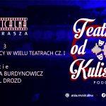 O pracy wwielu teatrach cz.I. Marta Burdynowicz iKarol Drozd