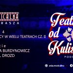 O pracy wwielu teatrach cz.II. Marta Burdynowicz iKarol Drozd